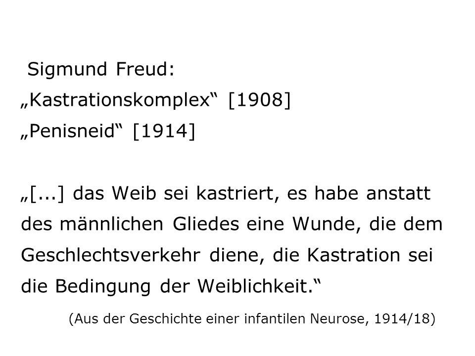 "Sigmund Freud: ""Kastrationskomplex [1908] ""Penisneid [1914] ""["